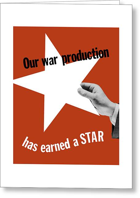 Our War Production Has Earned A Star Greeting Card by War Is Hell Store