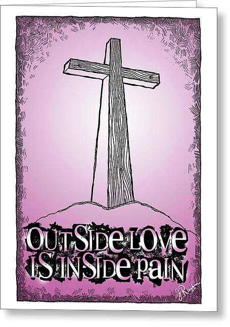 Outside Love Is Inside Pain Greeting Card by Jerry Ruffin