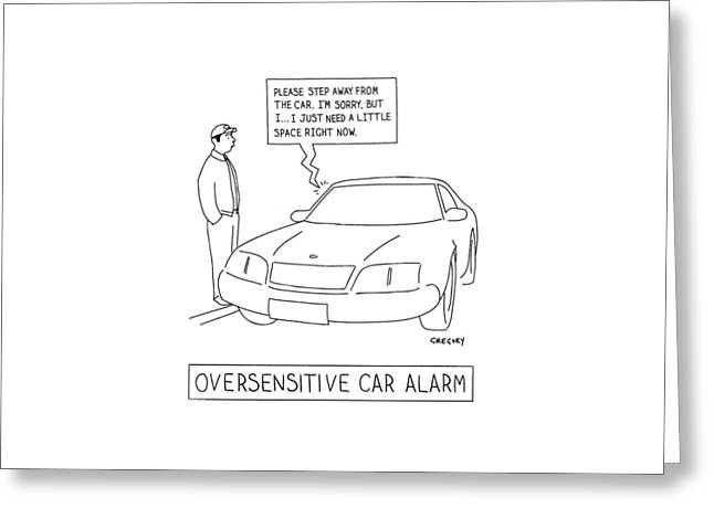 'oversensitive Car Alarm' Greeting Card by Alex Gregory