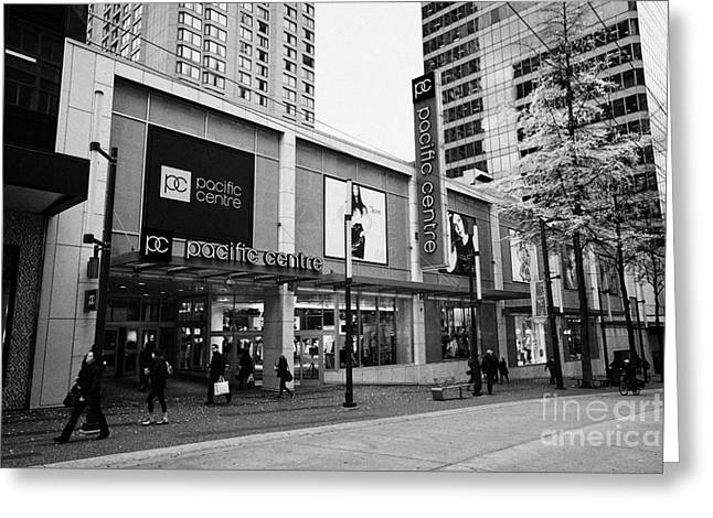 Pacific Centre Shopping Mall Granville Street Downtown Vancouver Bc Canada Greeting Card by Joe Fox