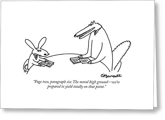 Page Two, Paragraph Six: The Moral High Ground - Greeting Card by Charles Barsotti