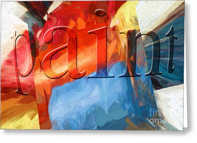 Greeting Card featuring the digital art Paint by Margie Chapman
