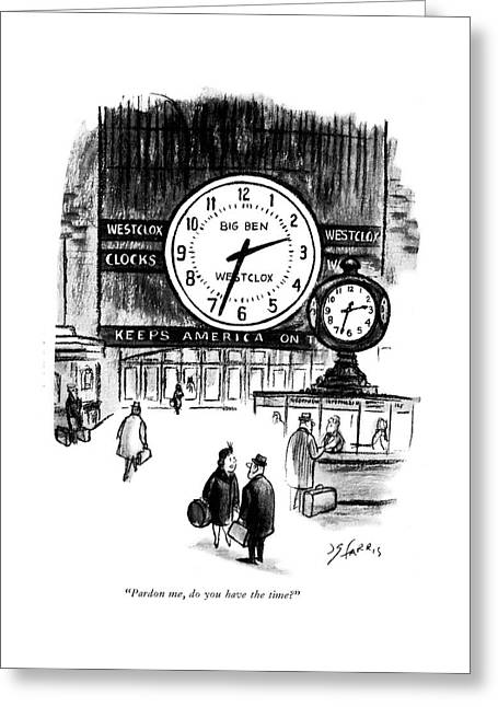 Pardon Me, Do You Have The Time? Greeting Card