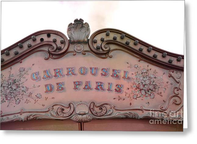 Paris Carrousel De Paris Carousel Architecture Sign - Paris Carousel Pink Sign  Greeting Card by Kathy Fornal