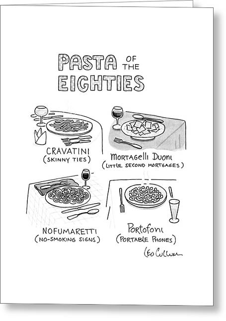Pasta Of The Eighties Greeting Card
