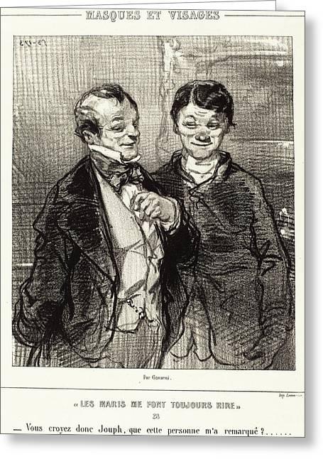 Paul Gavarni French, 1804 - 1866, Les Maris Me Font Greeting Card