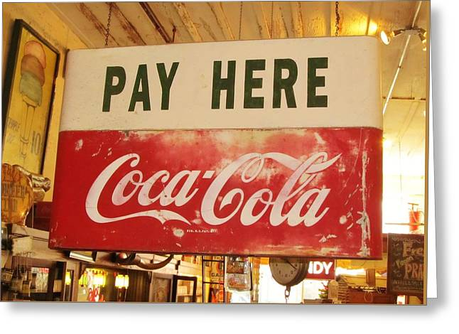 Pay Here Coca Cola Sign Jefferson Texas Greeting Card by Donna Wilson