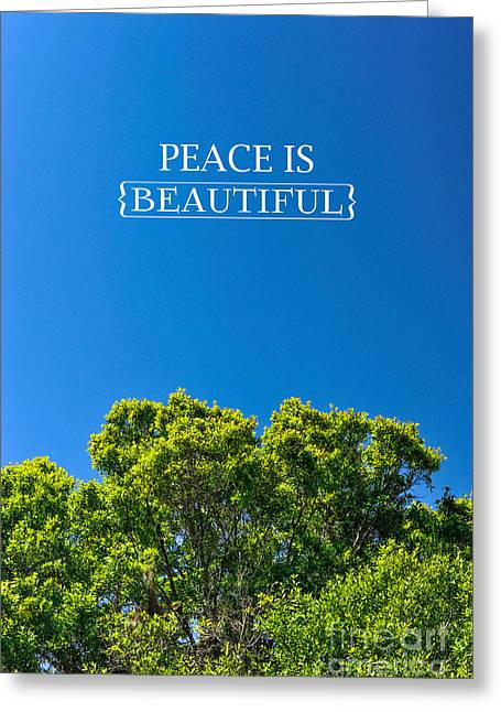 Peace Is Beautiful Greeting Card by Liesl Marelli