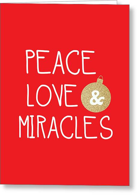 Peace Love And Miracles With Christmas Ornament Greeting Card by Linda Woods