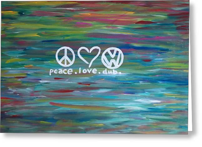 Peace Love Dub Greeting Card by Carol Hamby
