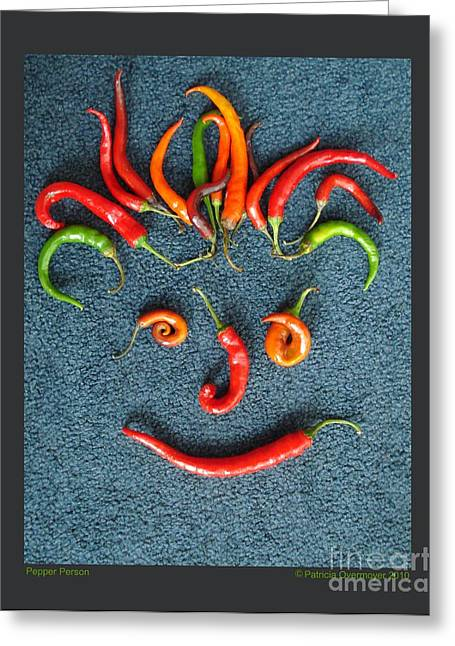 Greeting Card featuring the photograph Pepper Person by Patricia Overmoyer