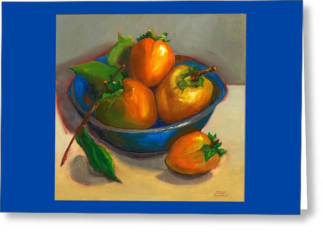 Persimmons In Blue Bowl Greeting Card