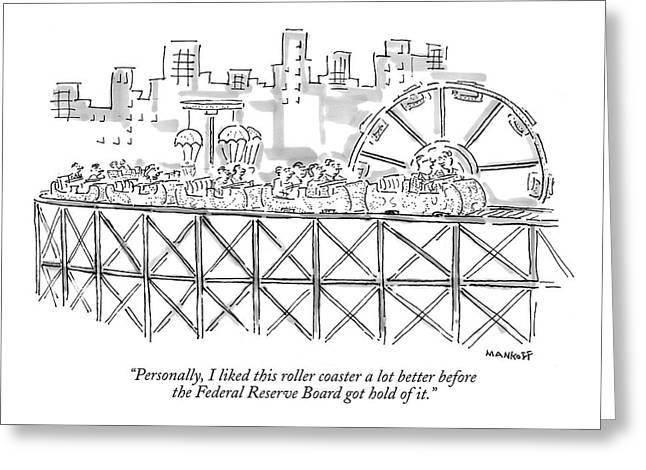 Personally, I Liked This Roller Coaster A Lot Greeting Card by Robert Mankoff