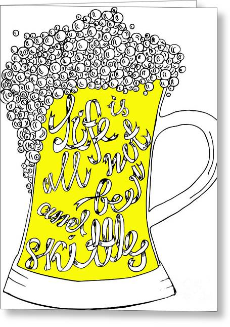 Pint With Hand Drown Inscription. Life Greeting Card