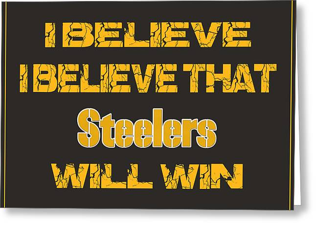 Pittsburgh Steelers I Believe Greeting Card by Joe Hamilton