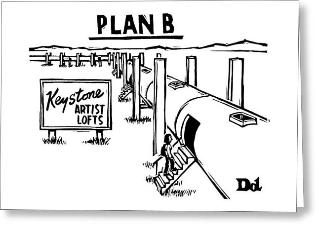 Plan B Keystone Pipeline Has Been Converted Greeting Card