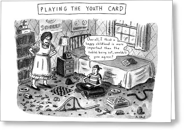Playing The Youth Card Greeting Card by Roz Chast