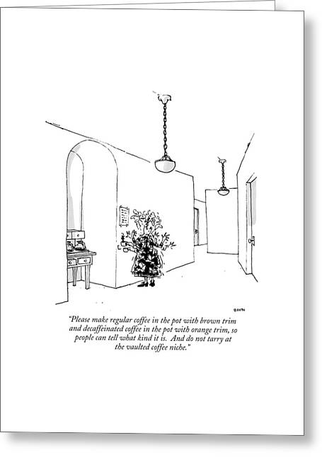 Please Make Regular Coffee In The Pot With Brown Greeting Card by George Booth
