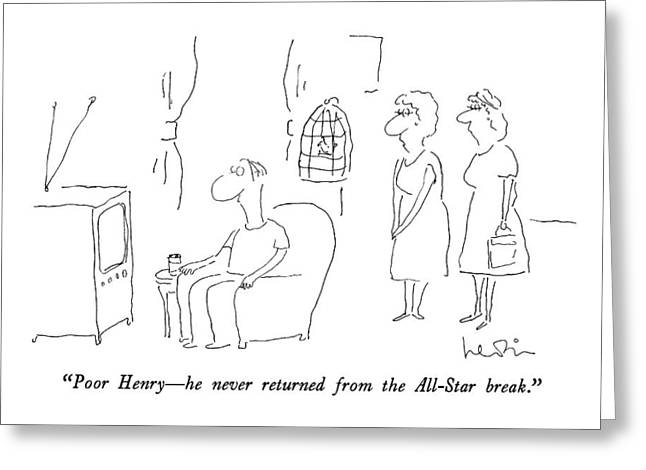 Poor Henry - He Never Returned From The All-star Greeting Card by Arnie Levin