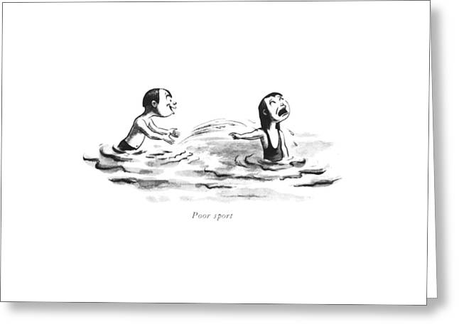 Poor Sport Greeting Card by William Steig