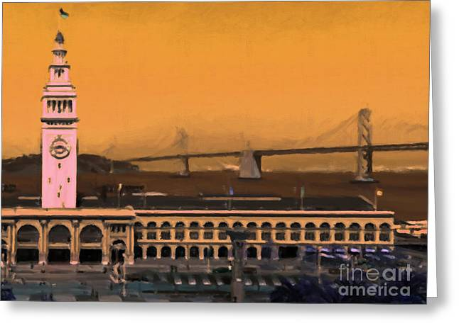 Port Of San Francisco Ferry Building On The Embarcadero - Painterly - V1 Greeting Card by Wingsdomain Art and Photography