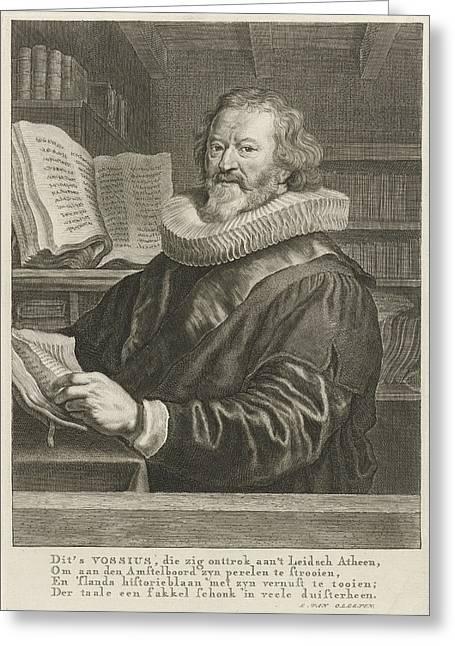 Portrait Of Gerardus Joannes Vossius, Print Maker Theodor Greeting Card by Theodor Matham And Joachim Von Sandrart And Lieve Van Ollefen