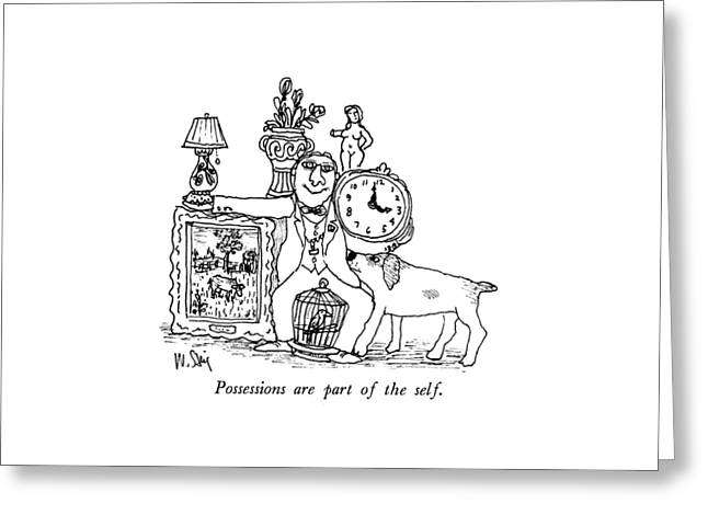 Possessions Are Part Of The Self Greeting Card by William Steig