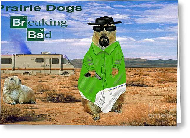 Prairie Dogs Breaking Bad Greeting Card