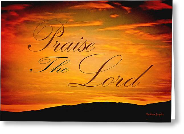 Praise The Lord Greeting Card by Barbara Snyder