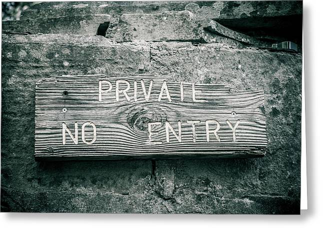 Private No Entry Greeting Card by Mair Hunt