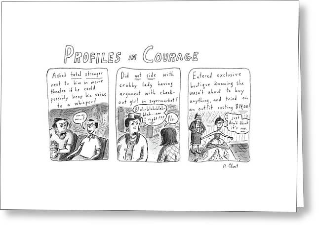 Profiles In Courage Greeting Card by Roz Chast