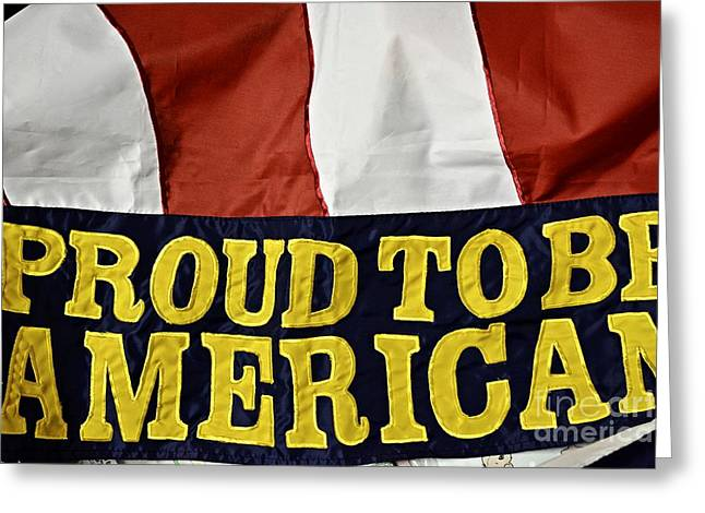 Proud To Be An American Greeting Card by JW Hanley