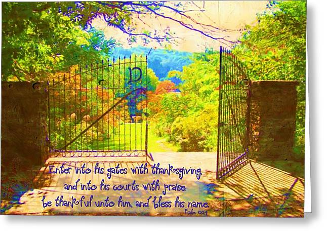 Psalm 100 4 Gate Greeting Card by Michelle Greene Wheeler