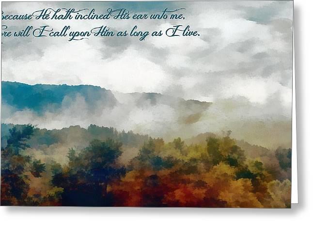 Psalm 116 2 Greeting Card