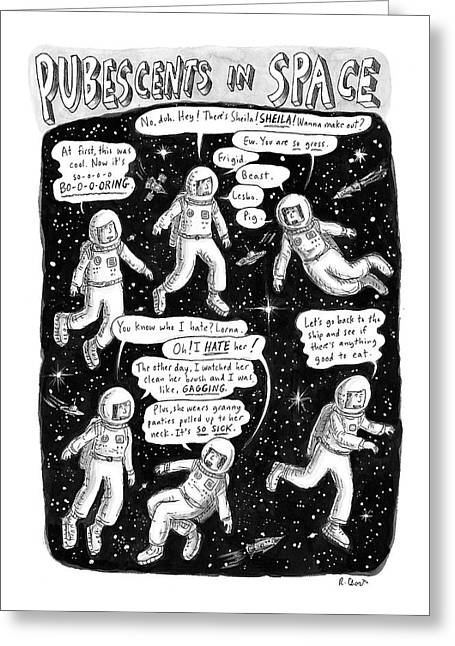 Pubescents In Space Greeting Card by Roz Chast