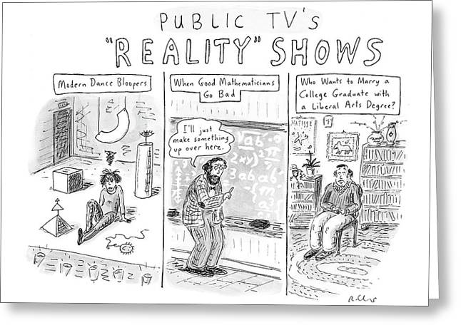 Public Tv's Reality Shows Greeting Card by Roz Chast