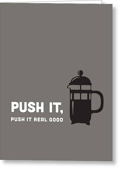 Push It Greeting Card by Nancy Ingersoll