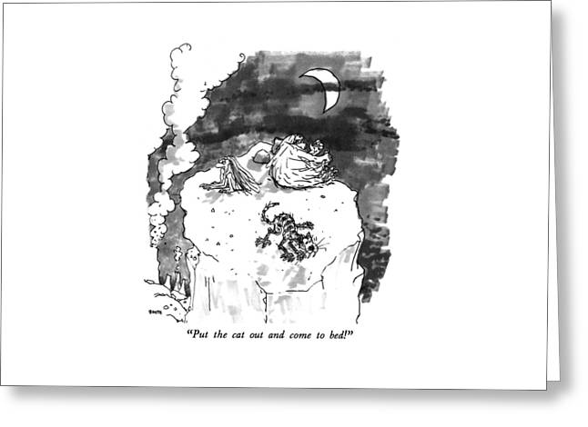 Put The Cat Out And Come To Bed! Greeting Card