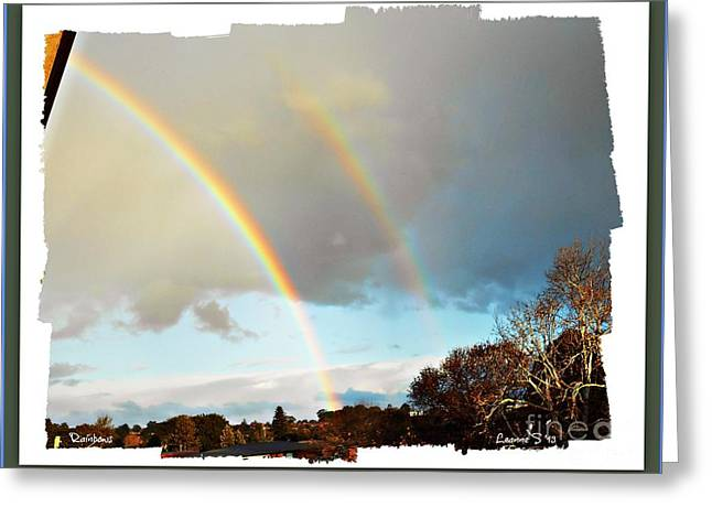Greeting Card featuring the photograph Rainbows by Leanne Seymour