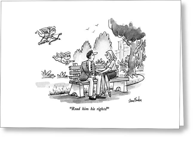 Read Him His Rights! Greeting Card