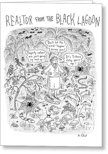 'realtor From The Black Lagoon' Greeting Card by Roz Chast