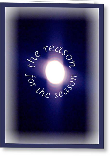 Greeting Card featuring the photograph Reason For The Season by Donna Proctor
