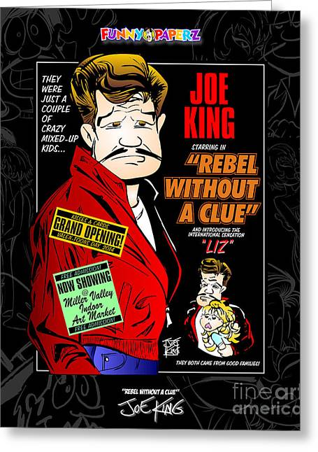 Rebel Without A Clue Greeting Card by Joe King