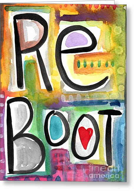 Reboot Greeting Card by Linda Woods
