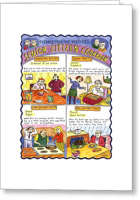 Recipes From The Revised Senior Citizen Cookbook Greeting Card by Roz Chast