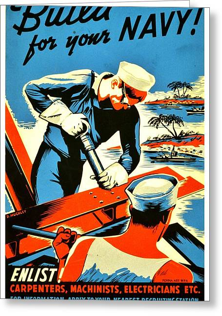Recruiting Poster - Ww2 - Build Your Navy Greeting Card by Benjamin Yeager