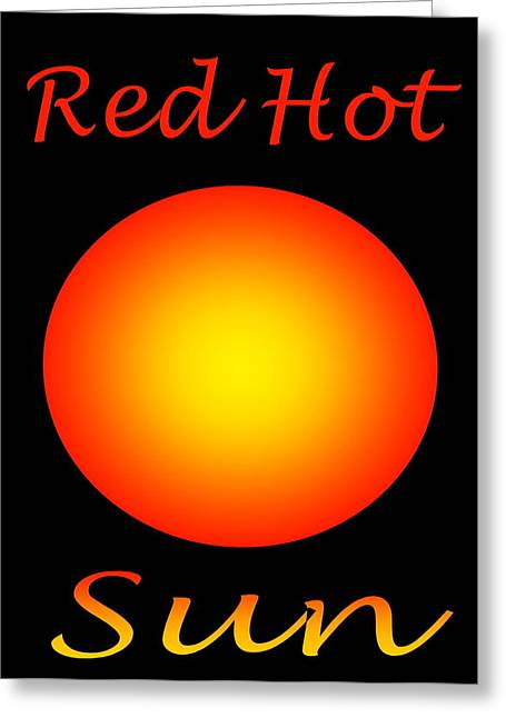 Red Hot Sun Greeting Card by Gayle Price Thomas