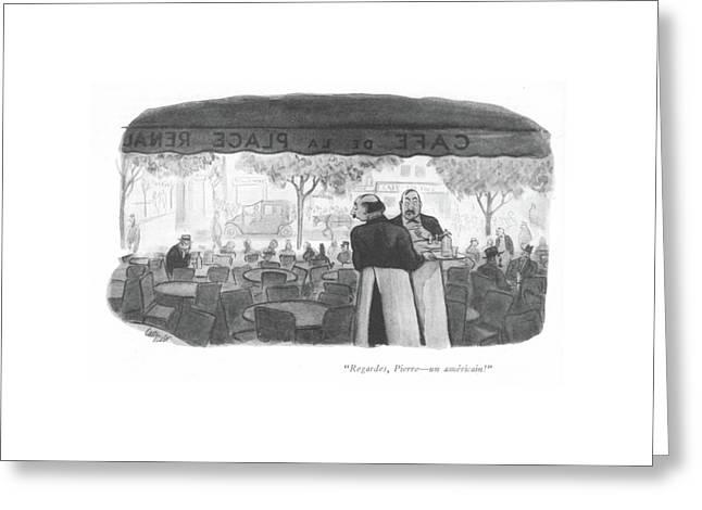Regardes, Pierre - An Americain! Greeting Card by Carl Rose