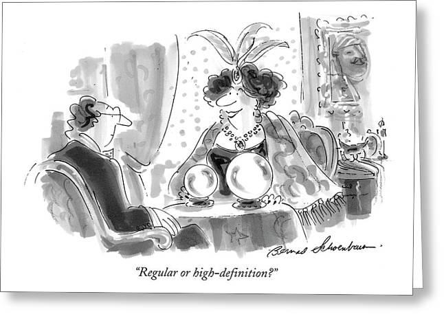 Regular Or High-definition? Greeting Card by Bernard Schoenbaum