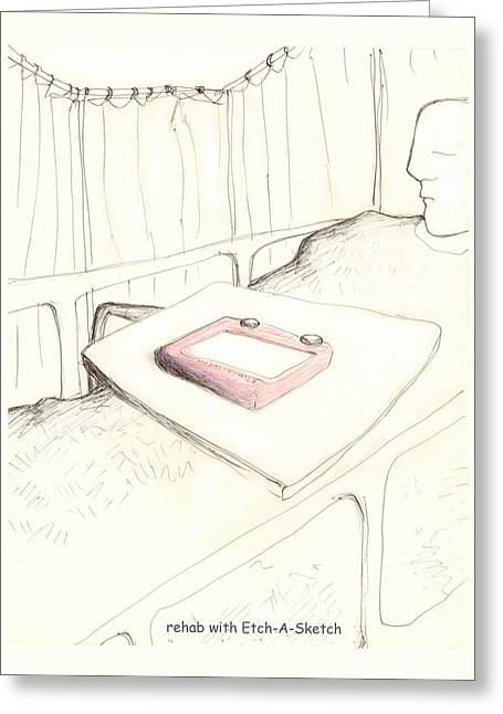 rehab with Etch-A-Sketch Greeting Card by Alan McCormick